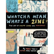 Whatcha Mean, What's a Zine? by Esther Watson