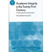 Academic Integrity in the 21st Century: A Teaching and Learning Imperative by Tricia Bertram Gallant