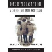 Hope is the Last to Die by Halina Birenbaum