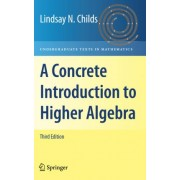 A Concrete Introduction to Higher Algebra by Lindsay N. Childs
