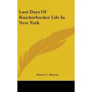 Last Days of Knickerbocker Life in New York by Abram Child Dayton