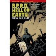 B.p.r.d.: Hell On Earth Volume 1#new World by Mike Mignola