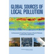 Global Sources of Local Pollution by Committee on the Significance of International Transport of Air Pollutants