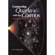Connecting Quarks with the Cosmos by Committee on the Physics of the Universe