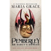 Pemberley: Mr. Darcy's Dragon: A Pride and Prejudice Variations