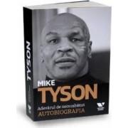 Mike Tyson. Adevarul de necombatut. Autobiografia