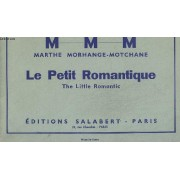 Le Petit Romantique / The Little Romantic - Chanson Tendre + Avec Gaiete + Allegretto + Andante Cantabile + Menuet + Valse + Laendler + Ronde + Valse + Laendler + Ronde + Valse + Chant ...