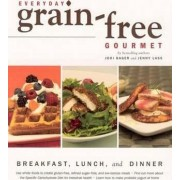 Everyday Grain-Free Gourmet by Jodi Bager