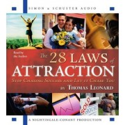28 Laws Of Attraction: Stop Chasing Success and Let It Chase You by Thomas Leonard