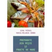 Preparate din peste si fructe de mare - Gina Frincu Maria-Melania Sarbu