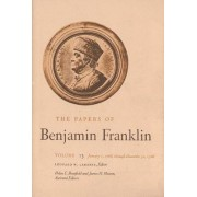 The Papers of Benjamin Franklin: January 1, 1766 Through December 31, 1766 Volume 13 by Benjamin Franklin