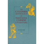 The Columbia Anthology of Traditional Chinese Literature by Victor H. Mair