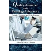 Quality Assurance in the Pathology Laboratory by Maciej J. Bogusz