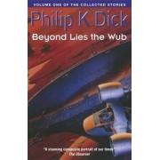Beyond Lies The Wub by Philip K. Dick