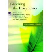 Greening the Ivory Tower by Sarah Hammond Creighton