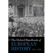 The Oxford Handbook of European History, 1914-1945