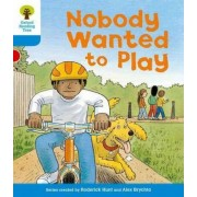 Oxford Reading Tree: Level 3: Stories: Nobody Wanted to Play by Roderick Hunt