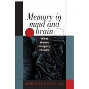 Memory in Mind and Brain by Morton F. Reiser