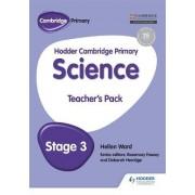 Hodder Cambridge Primary Science Teacher's Pack 3: Teachers pack 3 by Hellen Ward