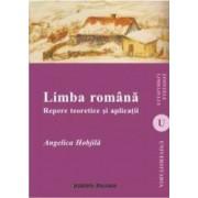 Limba Romana. Repere Teoretice Si Aplicatii - Angelica Hobjila