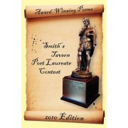 Award-Winning Poems from the Smith's Tavern Poet Laureate Contest by Sunday Four Poets