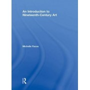 An Introduction to Nineteenth Century Art by Michelle Facos