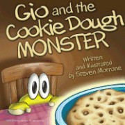 Gio and the Cookie Dough Monster: Written and Illustrated By: Steve Morrone