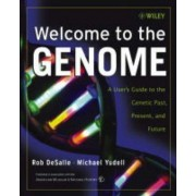 Welcome to the Genome by Rob DeSalle