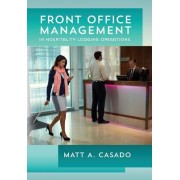 Front Office Management in Hospitality Lodging Operations by Matt A Casado