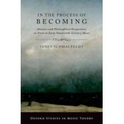 In the Process of Becoming by Janet Schmalfeldt
