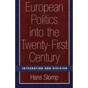 European Politics into the Twenty-First Century by Hans Slomp