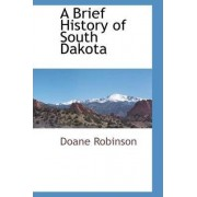 A Brief History of South Dakota by Doane Robinson