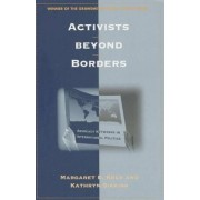 Activists Beyond Borders by Margaret E. Keck