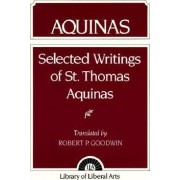 Selected Writings of St Thomas Aquinas by Saint Thomas Aquinas