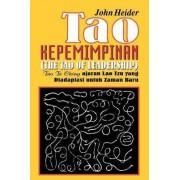 Kepemimpinan Tao Te Ching Ajaran Lao Tzu Yang Diadapiasi Untuk Zaman Baru by John Heider