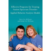 Effective Programs for Treating Autism Spectrum Disorder by Betty Fry Williams