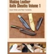 Making Leather Knife Sheaths: Volume 1 by David H