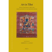 Proceedings of the Tenth Seminar of the IATS 2003: Art in Tibet Volume 13 by Erberto F. Lo Bue