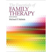 The Essentials of Family Therapy by Michael P. Nichols