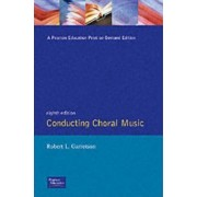 Conducting Choral Music by Robert L. Garretson