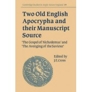 Two Old English Apocrypha and Their Manuscript Source by J. E. Cross