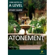 Atonement: York Notes for A-Level by Ms Anne Rooney