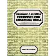 Exercises for Ensemble Drill by Raymond Fussell