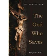 The God Who Saves by David W Congdon