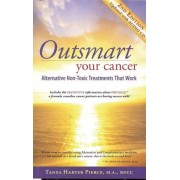 Outsmart Your Cancer: Alternative Non-Toxic Treatments That Work [With CD (Audio)]