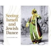 Seeing Israeli and Jewish Dance by Judith Brin Ingber