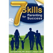 7 Skills for Parenting Success by Laurie Berdahl Johnson