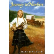 Journey to Nowhere by Mary Jane Auch