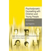 Psychodynamic Counselling with Children and Young People by Sue Kegerreis