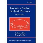 Elements of Applied Stochastic Processes by U. Narayan Bhat